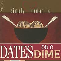 Simply Romantic Dates on a Dime