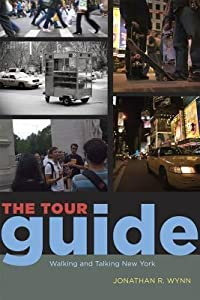 The Tour Guide: Walking and Talking New York