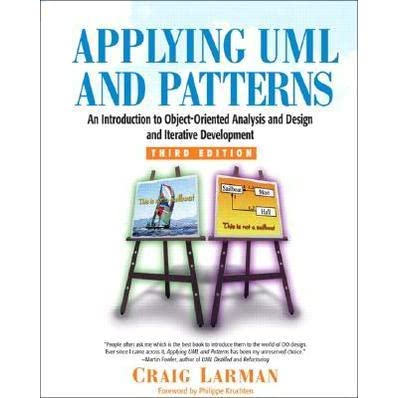 Applying Uml And Patterns An Introduction To Object Oriented Analysis And Design And Iterative Development By Craig Larman