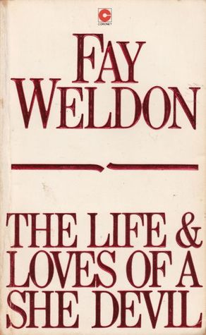 Read The Life And Loves Of A She Devil By Fay Weldon