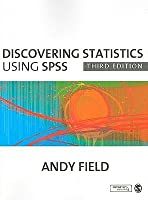 Discovering Statistics Using SPSS (and sex and drugs and rock 'n' roll)