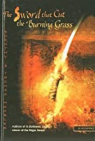 The Sword That Cut the Burning Grass: A Samurai Mystery