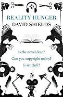 Reality Hunger: A Manifesto. David Shields