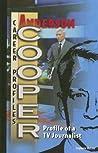 Anderson Cooper: Profile of a TV Journalist
