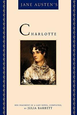 Jane Austen's Charlotte by Julia Barrett