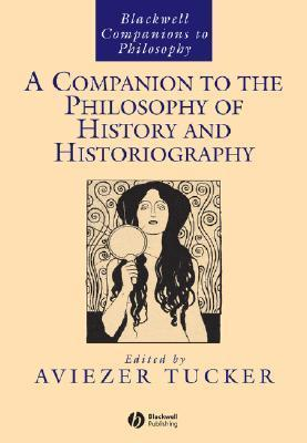 A Companion to the Philosophy of historiography