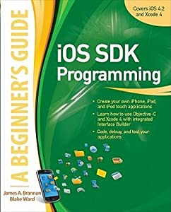 iOS SDK Programming: A Beginner's Guide
