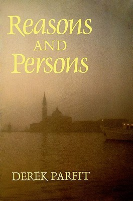 Reasons and Persons by Derek Parfit