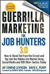 Guerrilla Marketing for Job Hunters 3.0