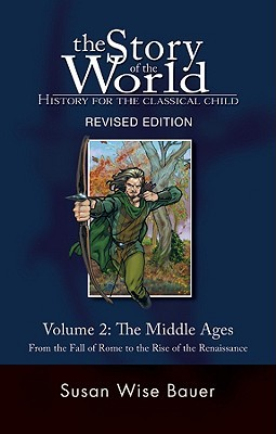 The Middle Ages: From the Fall of Rome to the Rise of the Renaissance (The Story of the World, #2)