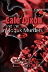 Cale Dixon and the Moguk Murders