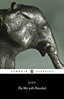 The War with Hannibal: Books XXI-XXX of the History of Rome from its Foundation