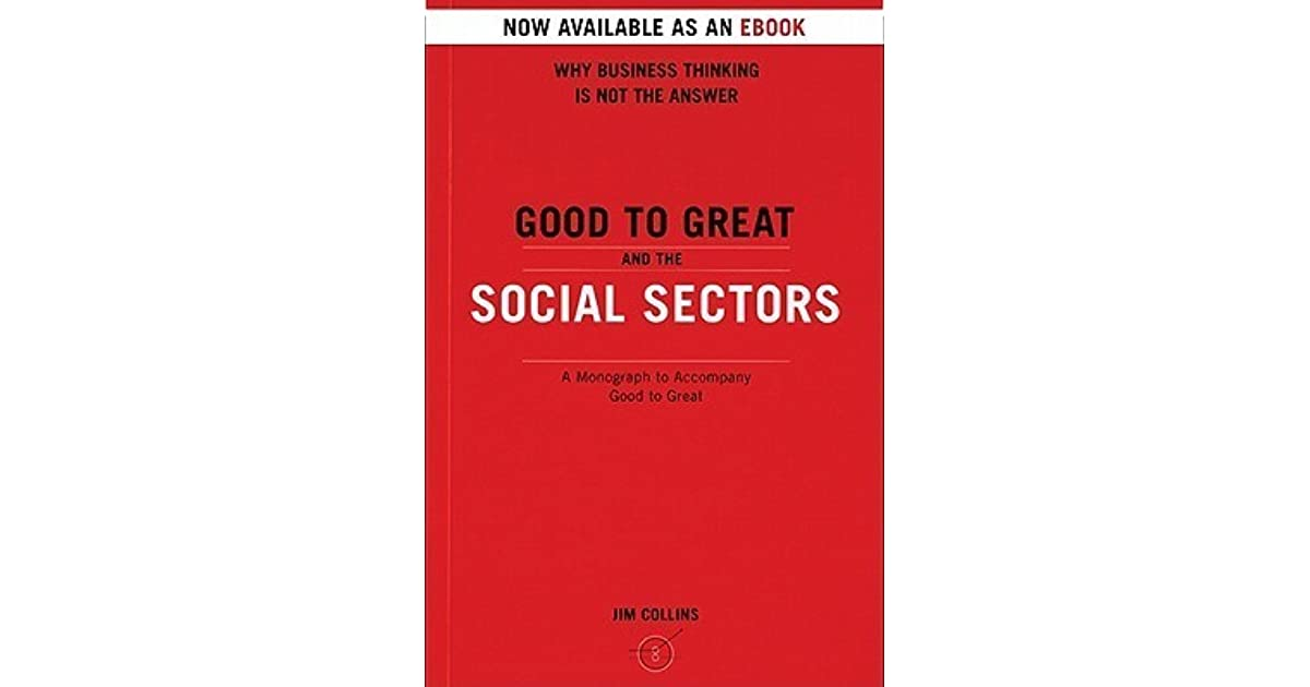 Good to great and the social sectors a monograph to accompany good to great and the social sectors a monograph to accompany good to great by james c collins fandeluxe Image collections