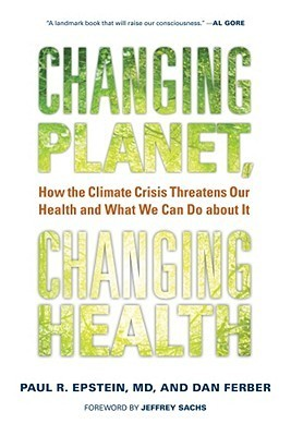 Changing Planet- Changing Health How the Climate Crisis Threatens Our Healtan Do about