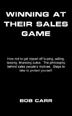 Winning at Their Sales Game  by  Bob Carr