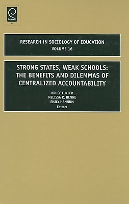 Strong States, Weak Schools The Benefits and Dilemmas of Centralized Accountability