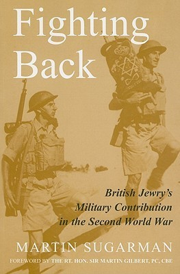 Fighting Back British Jewry's Military Contribution in the Second World War, New Edition