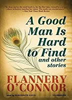 A Good Man Is Hard to Find and Other Stories