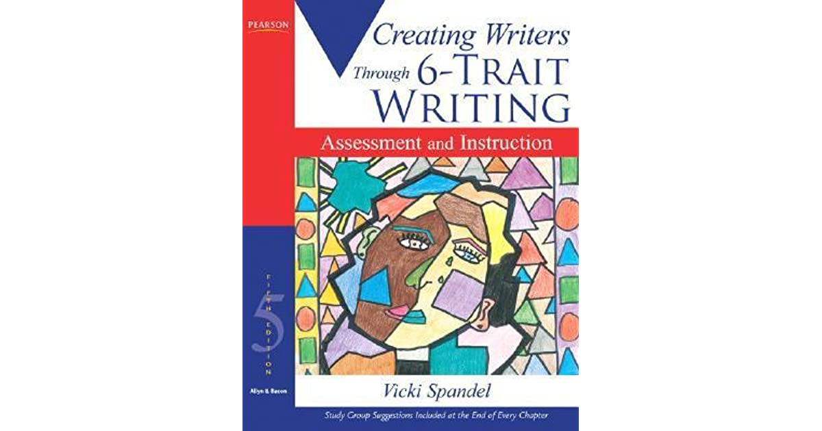 5277a390d Creating Writers Through 6-Trait Writing  Assessment and Instruction by Vicki  Spandel