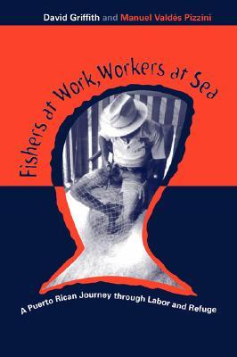 Fishers At Work, Workers At Sea: Puerto Rican Journey Thru Labor and Refuge