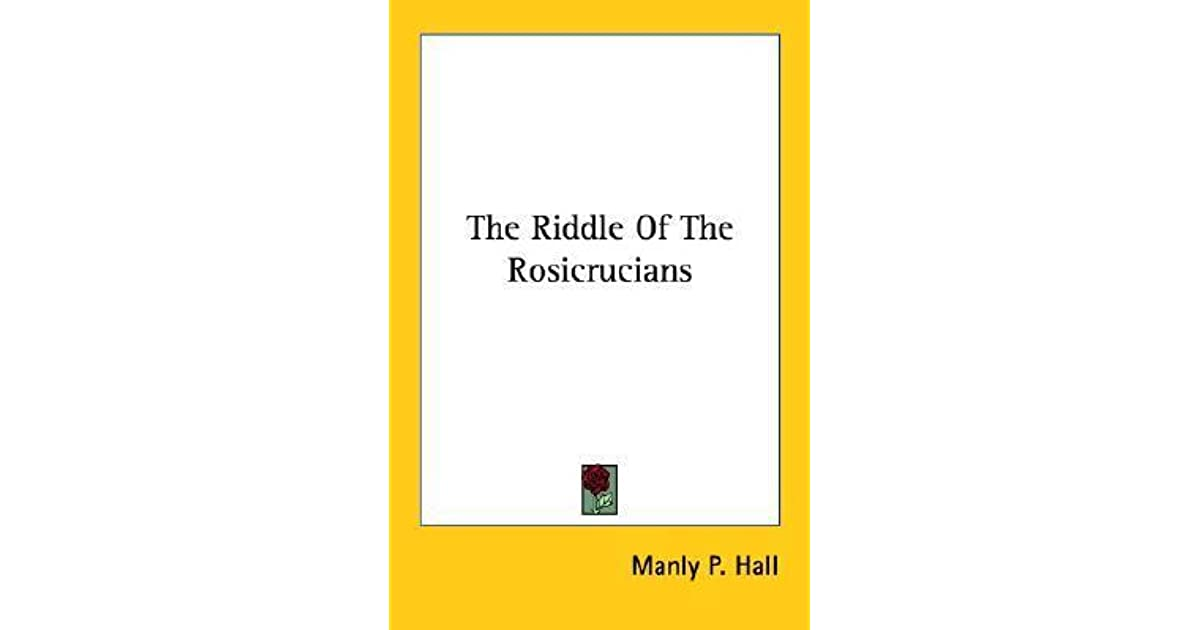 The Riddle of the Rosicrucians by Manly P  Hall