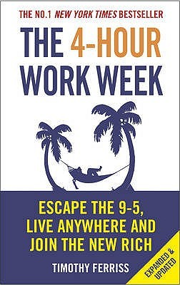 The 4-Hour Work Week: Escape the 9-5, Live Anywhere and Join the New Rich cover