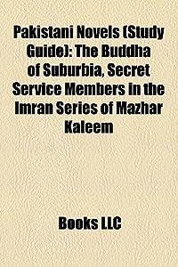 Pakistani Novels: The Buddha of Suburbia, Secret Service Members in the Imran Series of Mazhar Kaleem, the Reluctant Fundamentalist, Raja Gidh