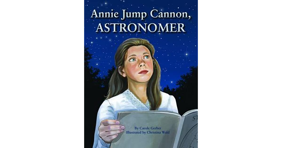 Annie Jump Cannon Astronomer By Carole Gerber