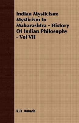 Indian Mysticism: Mysticism In Maharashtra - History Of Indian Philosophy - Vol VII