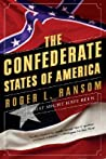 The Confederate States of America by Roger L. Ransom