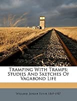 Tramping with Tramps; Studies and Sketches of Vagabond Life