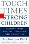 Tough Times, Strong Children: Lessons from the Past for Your Children's Future