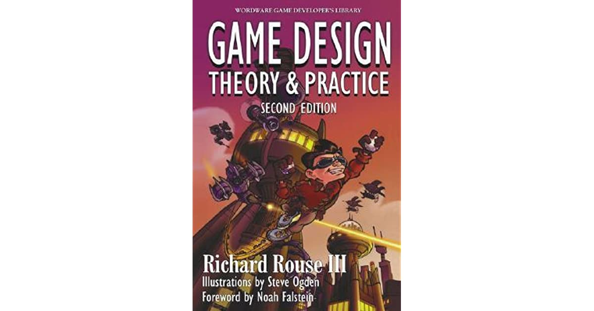 Game Design Theory And Practice By Richard Rouse III - Game design theory