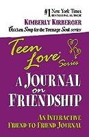 Teen Love: A Journal on Friendship: An Interactive Friend-To-Friend Journal