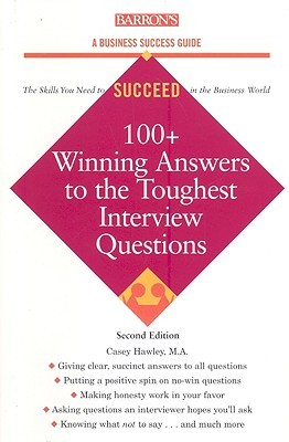 100+ Winning Answers to the Toughest Interview Questions by