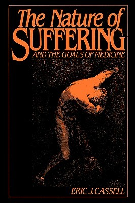 The Nature of Suffering: And the Goals of Medicine