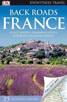Back Roads of France (DK Eyewitness Travel Guide)