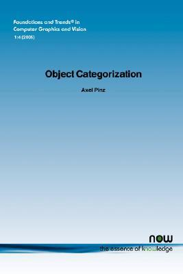 OBJECT CATEGORIZATION (Foundations and Trends(R) in Computer Graphics and Vision(R))