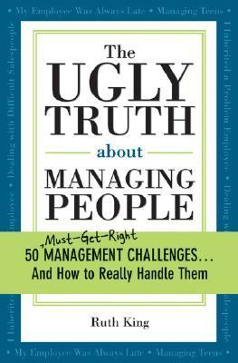 The-Ugly-Truth-about-Managing-People-50-Must-Get-Right-Management-Challenges-And-How-to-Really-Handle-Them