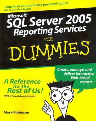 Microsoft SQL Server Reporting Services For Dummies