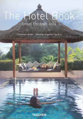 The Hotel Book: Great Escapes Asia