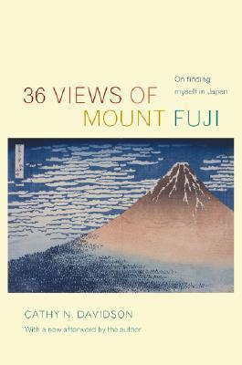 36 Views of Mount Fuji: On Finding Myself in Japan