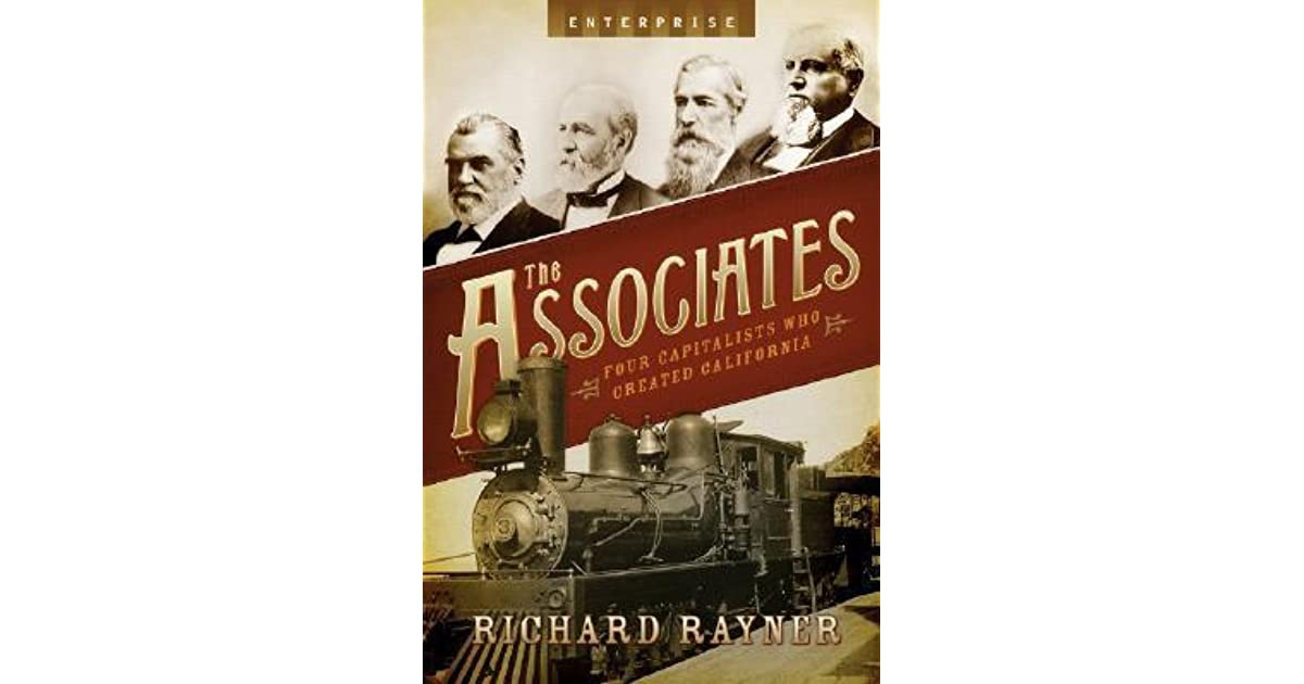 The Associates: Four Capitalists Who Created California by