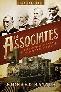 The Associates: Four Capitalists Who Created California