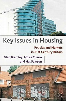 Key Issues in Housing: Politics and Markets in 21st Century Britain