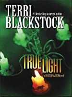 True Light (Restoration, #3)