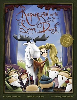 Rapunzel and the Seven Dwarfs: A Maynard Moose Tale
