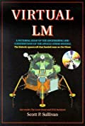 Virtual LM: A Pictorial Essay of the Engineering and Construction of the Apollo Lunar Module: Apogee Books Space Series 47