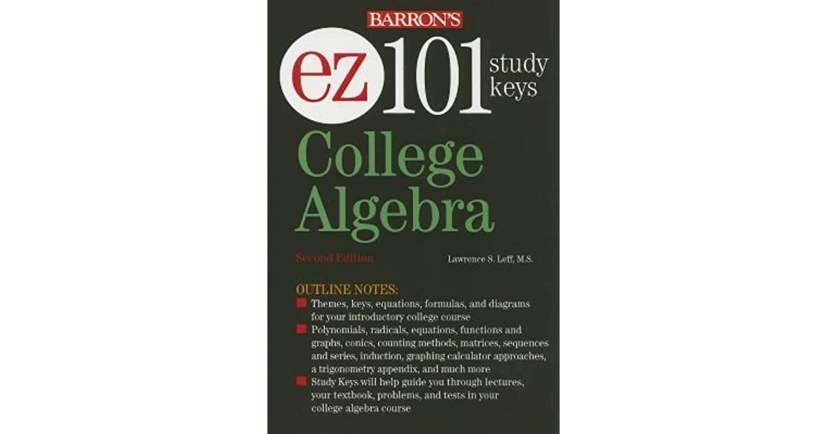 EZ-101 College Algebra by Lawrence S  Leff