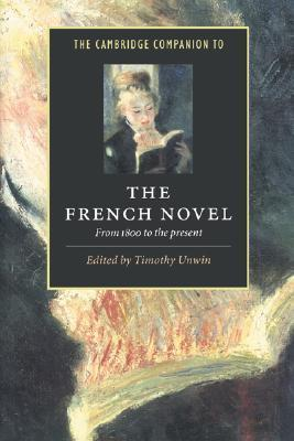 The Cambridge Companion to the French Novel From 1800 to the Present